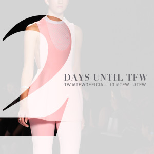 2 Days Left Until…Toronto Fashion Week FW16
