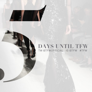 5 Days Left Until…Toronto Fashion Week FW16